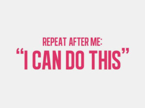 repeat-after-me-i-can-do-this