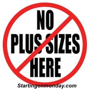 No Plus Sizes Here