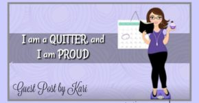 Proud Quitter – Guest post by Kari